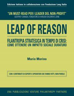 Leap of Reason. Filantropia Strategica in tempo di crisi: come ottenere un impatto sociale duraturo