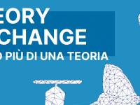 Theory of Change: il cambiamento è molto di più di una teoria